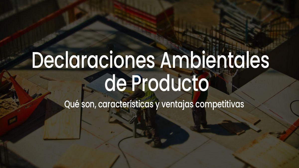 Sesión de formacion: Declaraciones Ambientales de Producto (EPD/DAP) para materiales de construcción